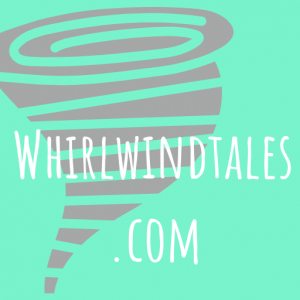 Whirlwind Tales